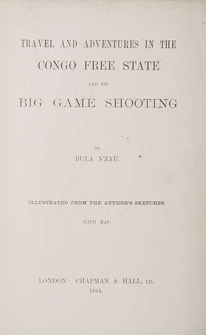 203  Africa.- Bailey (Henry) Travel and Adventures in the Congo Free State and its Big Game Shooting, 1894.