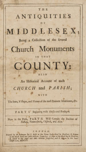 140  Middlesex.- [Bowack (John)] The Antiquities of Middlesex, Parts I & II [all published], first edition, contemporary diced russia, folio, by W.Redmayne for S.Keble..., 1705-06.