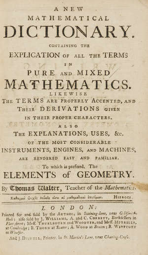 86  Mathematics.- Walter (Thomas) A New Mathematical Dictionary, first edition, 3 engraved plates, contemporary calf, 8vo, for the Author, 1762.