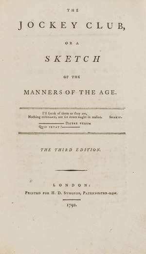 26  Pigott (Charles) The Jockey Club, or a Sketch of the Manners of the Age, 3 vol., H.D.Symonds, 1792.