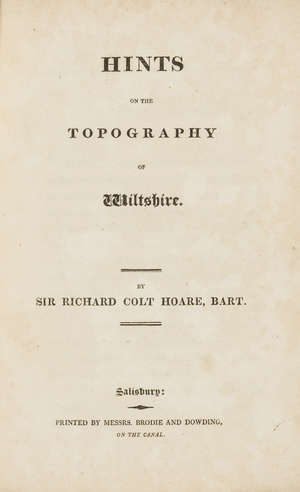 39  Hoare (Sir Richard Colt) Hints on the Topography of Wiltshire, Salisbury, 1818 & 4 others by Colt Hoare on the antiquities of Wiltshire & Somerset (4)