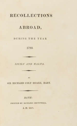 38  Italy.- Hoare (Sir Richard Colt) Recollections Abroad, during the year 1790. Sicily and Malta, number 24 of 50 copies, inscribed by the author to Sir William a'Court Bart., Bath, 1817.
