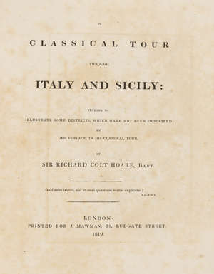 40  Italy.- Hoare (Sir Richard Colt) A Classical Tour through Italy and Sicily, first edition, contemporary half russia, rebacked in calf, 4to, 1819.