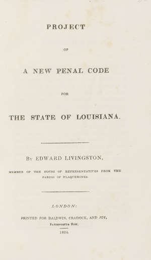 11  America.- Livingston (Edward) Project of a New Penal Code for the State of Louisiana, first English edition, 1824.
