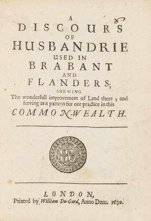 274  Hartlib (Samuel).- Weston (Sir  Richard) A Discours of Husbandrie used in Brabant and Flanders, first edition, re-issue , by William Du-Gard, 1650.