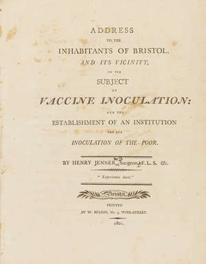 78  Smallpox.- Jenner (Henry) An Address to the Public on the Advantages of Vaccine Inoculation: with the Objections to it Refuted, disbound, Bristol, 1799 & another, similar (2)