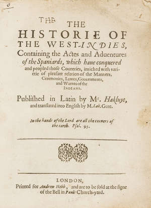 86  Americas.- West Indies.- Martyr d'Anghiera (Peter) The Historie of the West-Indies, containing the Actes and Adventures of the Spaniards, a good clean copy in contemporary limp vellum, [by Thomas Dawson] for Andrew Hebb, [?1625].