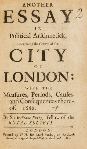 0  Economics.- Petty (Sir William)  Another Essay in Political Arithmetick, concerning the Growth of the City of London, first edition, H.H. for M. Pardoe, 1683.