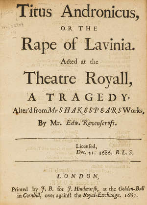 0  Shakespeare (William) Titus Andronicus, or the Rape of Lavinia, edited by Edward Ravenscroft, Printed by J.B. for J. Hindmarsh, 1687.