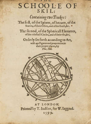 0  Astronomy.- Hill (Thomas) The Schoole of Skil, 2 parts in 1, first edition, Printed by T.Judson, for W. Jaggard, 1599.