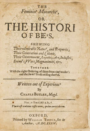 68  Bees.- Butler (Rev. Charles) The Feminin' Monarchi', or the Histori of Bee's..., third edition, woodcuts, Oxford, by William Turner, 1634 & Wildman. Treatise on the Management of Bees, 1768 (2)